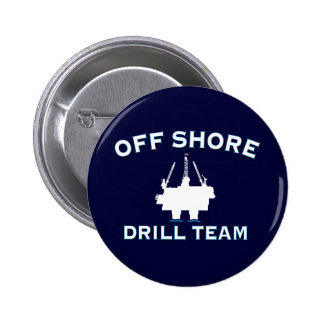 Off Shore Drill Team Pinback Buttons