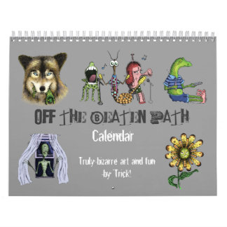 Off The Beaten Path - Bizarre Art 'n Fun by 'Trick Calendar