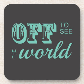 Off to See the World - Teal - For the Adventurer Beverage Coaster