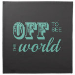 Off to See the World - Teal - For the Adventurer Cloth Napkin