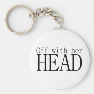 Off With Her Head Basic Round Button Keychain