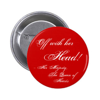 Off with her Head Pinback Button