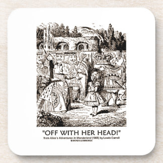Off With Her Head! Queen Yelling Alice Quote Coasters