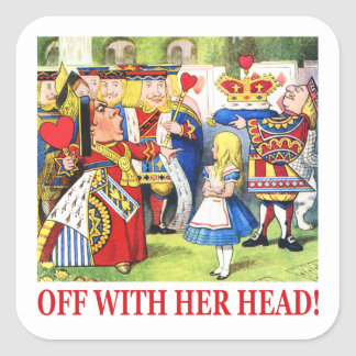 Off With Her Head! Square Sticker