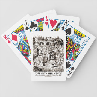 Off With Her Head Wonderland Alice Queen Quote Bicycle Playing Cards