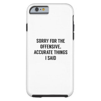 Offensive Accurate Things Tough iPhone 6 Case