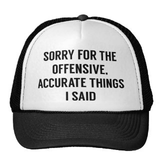 Offensive Accurate Things Trucker Hat