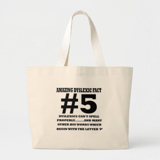 Offensive dyslexic fact large tote bag