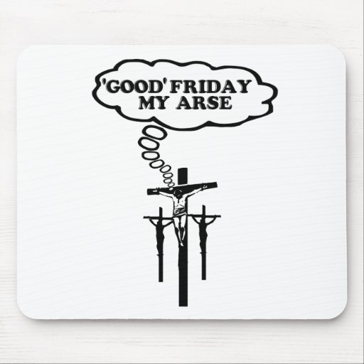 Offensive Good Friday Mouse Pad