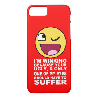 Offensive Insult Winking Because Your Ugly iPhone 7 Case