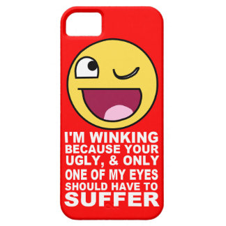 Offensive Insult Winking Because Your Ugly iPhone SE/5/5s Case