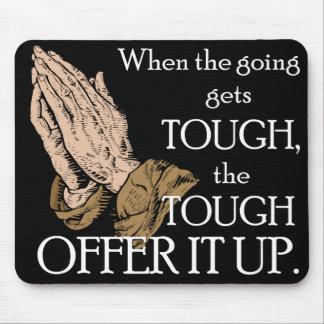 Offer It Up In Prayer Mouse Pad
