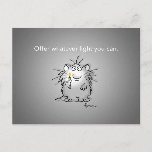 OFFER WHATEVER LIGHT YOU CAN by Sandra Boynton Postcard