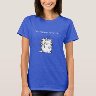 OFFER WHATEVER LIGHT YOU CAN by Sandra Boynton T-Shirt