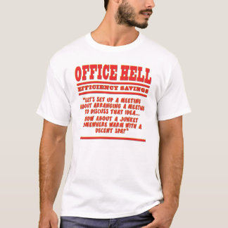 Office Hell - Efficiency T-Shirt