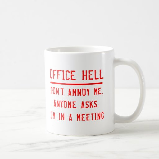 Office Hell - In a Meeting Classic White Coffee Mug