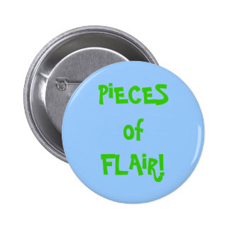 OFFICE HUMOR: Piece of FLAIR!!  Buy now... Pinback Button