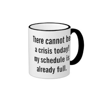 Office humor ringer coffee mug