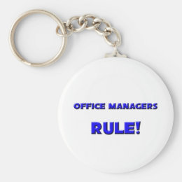 Office Managers Rule! Keychain