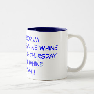 Office Mug - Whine for the week - Yeah Friday!