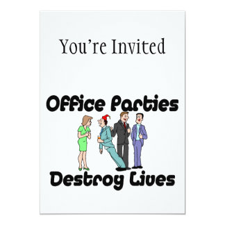 Office Parties Destroy Lives Card