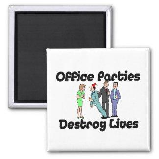 Office Parties Destroy Lives Magnet