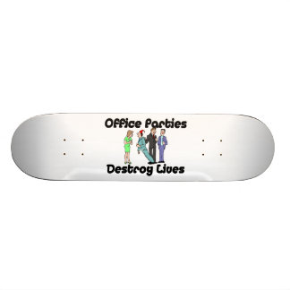 Office Parties Destroy Lives Skateboard Deck