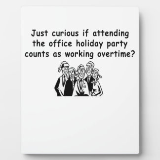 Office Party working overtime Plaque