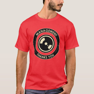 Office Propaganda: Management Thanks you T-Shirt