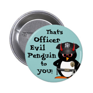 Officer Evil Penguin to you! Button
