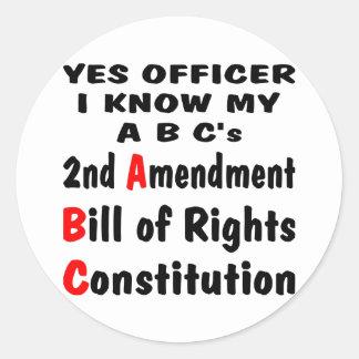 Officer I Know My ABC's 2nd Amendment The Bill Classic Round Sticker