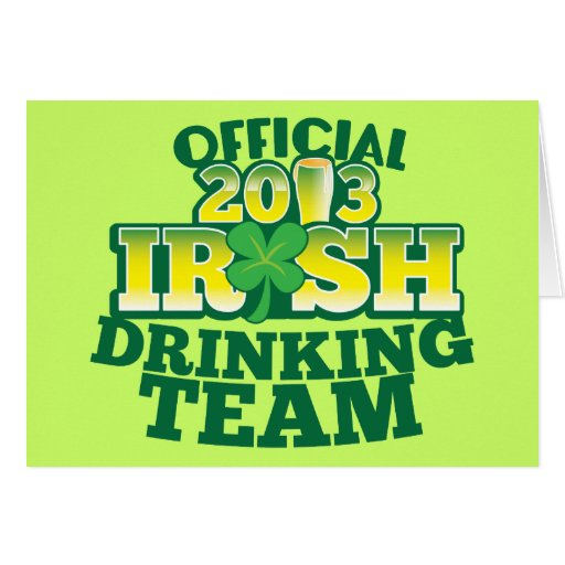 Official 2013 Irish DRINKING TEAM from The Beer Sh Greeting Card