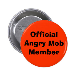 Official Angry Mob Member Button