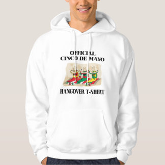 Official Cinco de Mayo Hangover Hooded Sweatshirt
