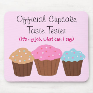 Official Cupcake Taste Tester Mouse Pad