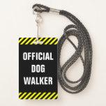 "[ Thumbnail: ""Official Dog Walker""; Black, Yellow Stripes Badge ]"