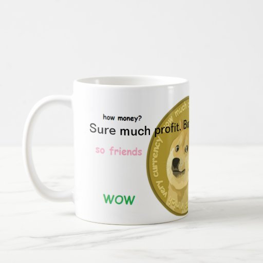 Official Dogecoin Coffee Mug- Such Profit. WOW