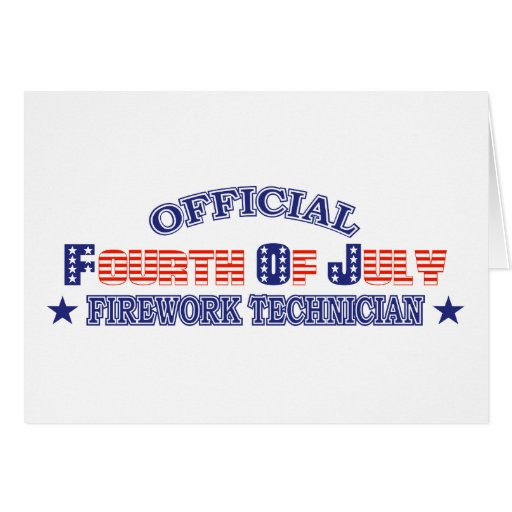 Official Fourth / 4th Of July Firework Technician Greeting Cards