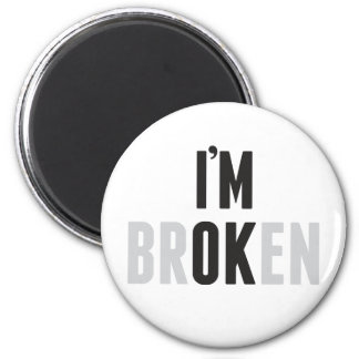 "Official ""I'm Not Broken"" magnet"