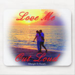 Official Love me Out Loud Mouse Pad