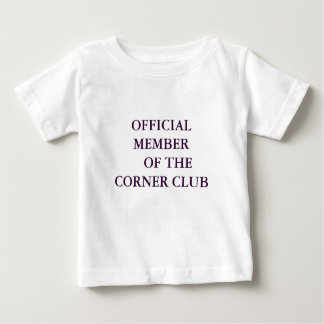 OFFICIAL MEMBER     OF THE CORNER CLUB BABY T-Shirt