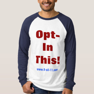 "Official "" Opt-In This ! "" Shirt"