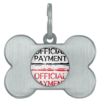 Official Payment Grunge Stamp Pet ID Tag