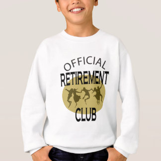Official Retirement Club Sweatshirt