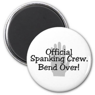 Official Spanking Crew Bend Over 2 Inch Round Magnet