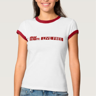 """Official Tea Party """"LIVE FREE"""" Womens Ringer Shirt"""