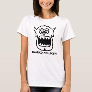 OFFICIAL - TWARKO NO LIKEY! T-Shirt