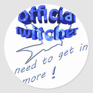 official twitcher i need to get in more classic round sticker