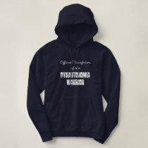 Official Uniform of the Dysautonomia Warrior Hoodie