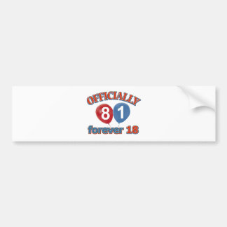Officially 81 forever 18 bumper sticker
